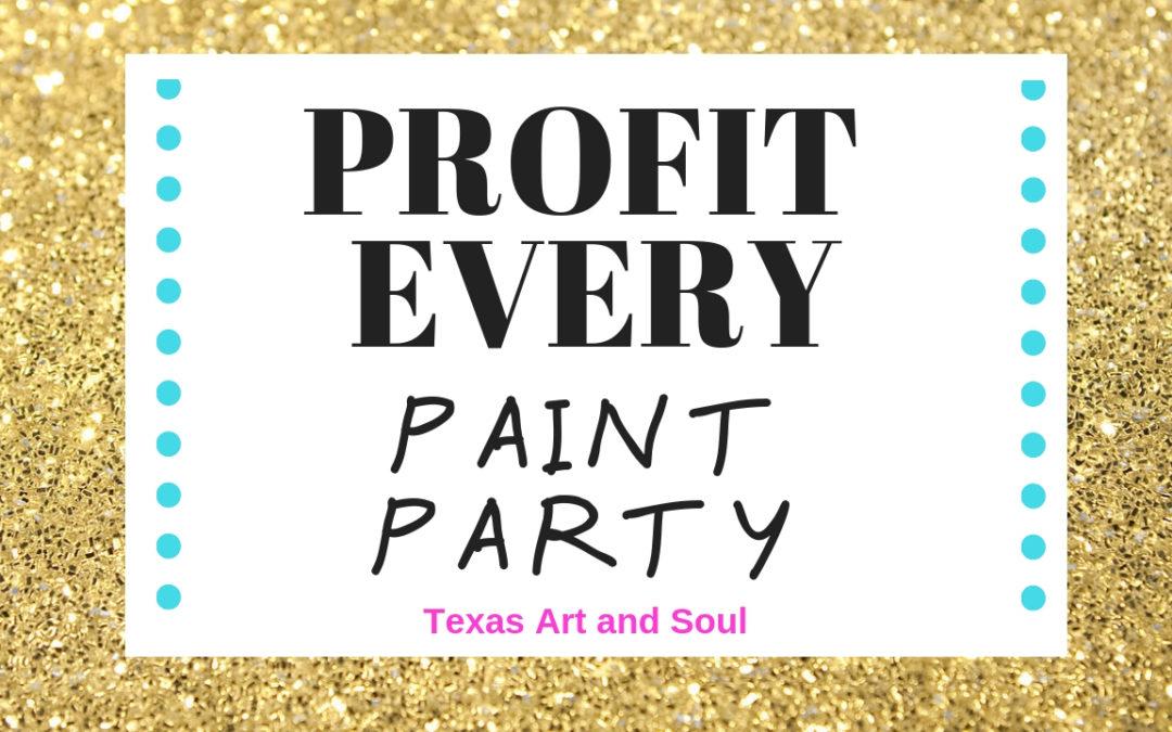 Profit Every Paint Party