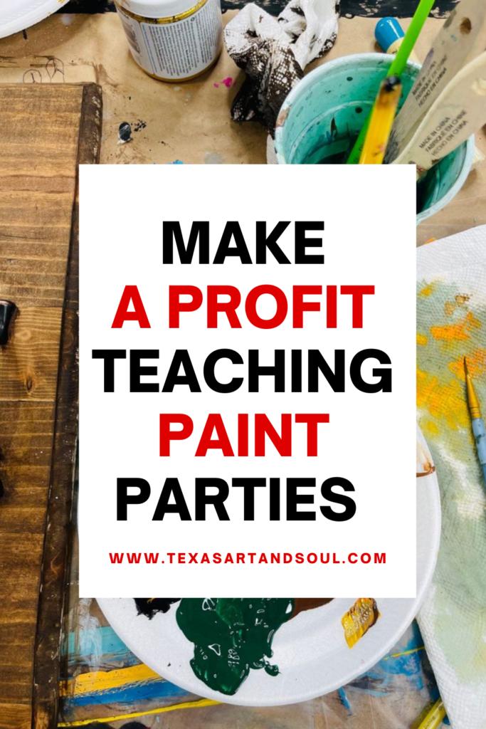 Make a profit teaching paint parties pinterest pin