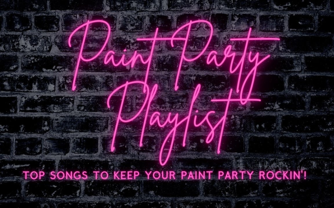 The Best Painting Playlist to Keep Your Paint Party Rocking!